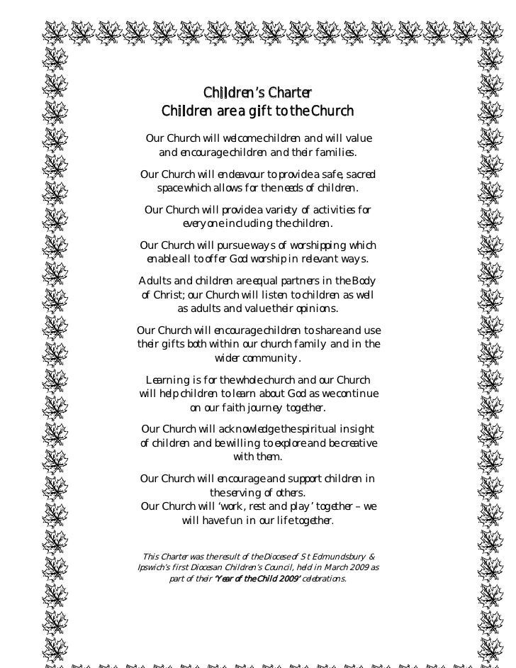 Children's Charter      Children are a gift to the Church  Our Church will welcome children and will value    and encourag...