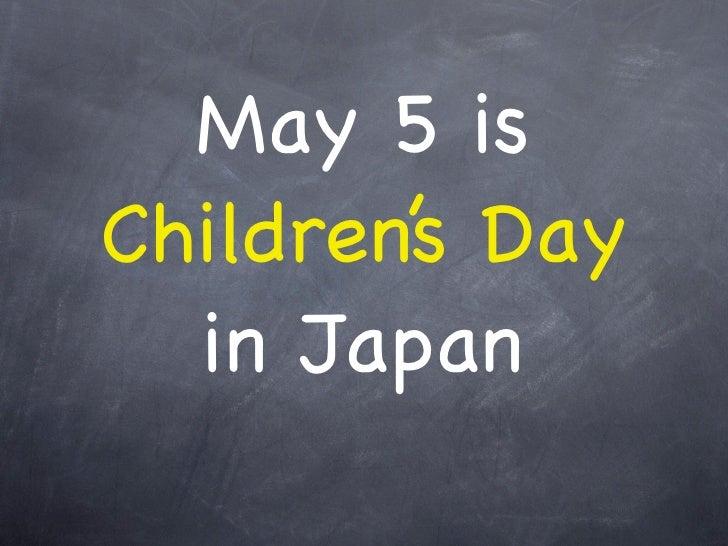 May 5 isChildren's Day  in Japan
