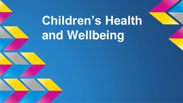 Children's Health  and Wellbeing