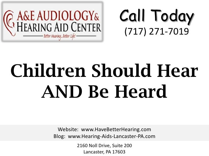 Call Today                                  (717) 271-7019Children Should Hear   AND Be Heard      Website: www.HaveBetter...