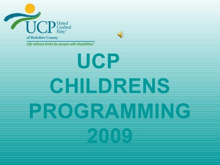 UCP  CHILDRENS PROGRAMMING 2009