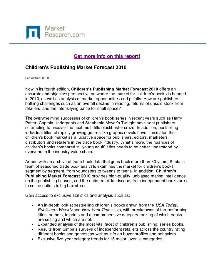 Get more info on this report!Childrens Publishing Market Forecast 2010September 30, 2009Now in its fourth edition, Childre...