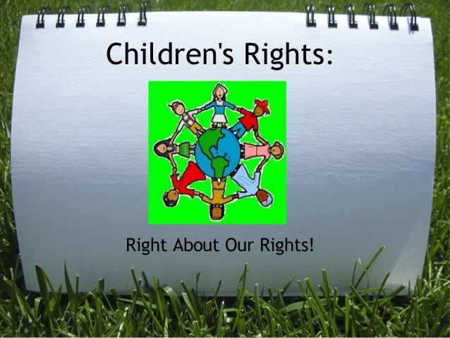 Children's Rights: Right About Our Rights!