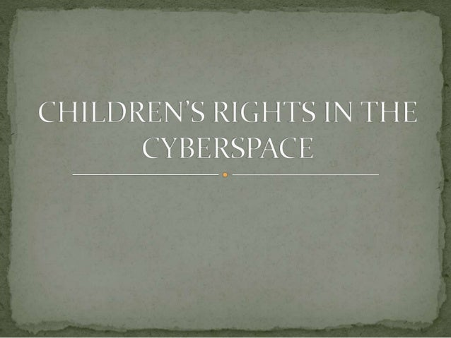 Children's rights in the cyberspace Slide 2