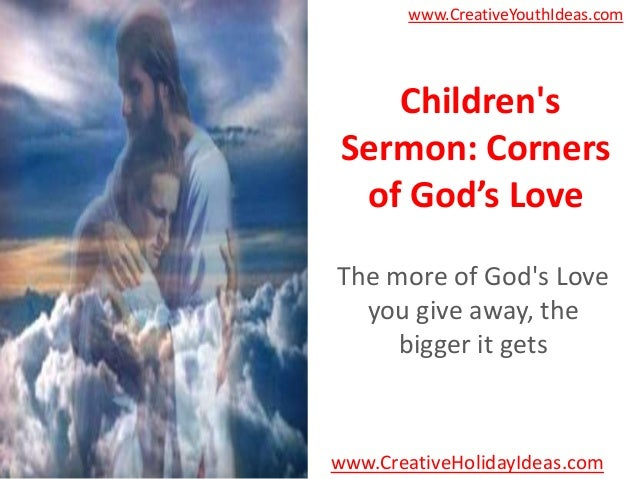 www.CreativeYouthIdeas.com    Childrens Sermon: Corners  of God's LoveThe more of Gods Love  you give away, the     bigger...