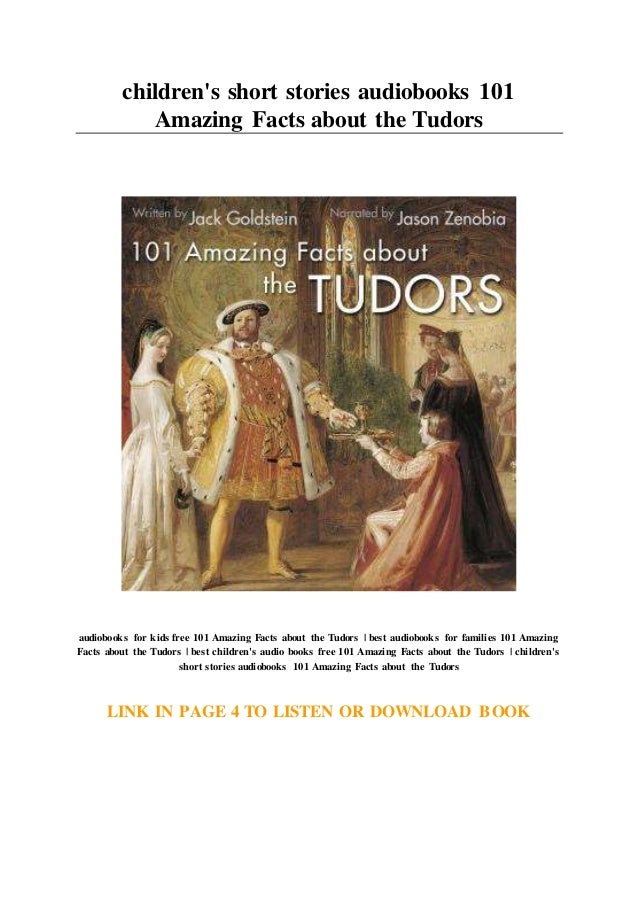 Children S Short Stories Audiobooks 101 Amazing Facts About The Tudors