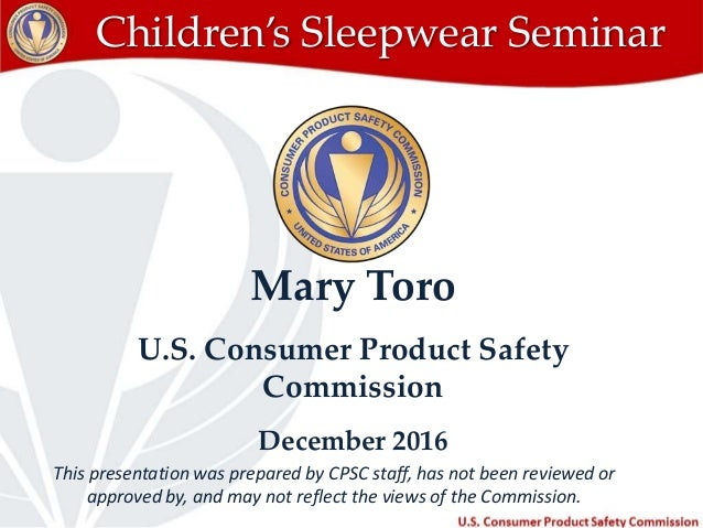 This presentation was prepared by CPSC staff, has not been reviewed or approved by, and may not reflect the views of the C...