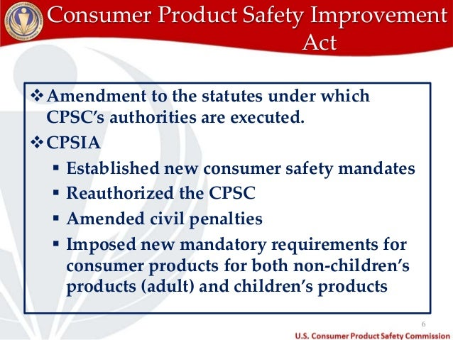 the purposes of the consumer product safety act and the consumer product safety commission The official website of the federal trade commission the ftc's bureau of consumer protection stops or find out how to get a refund for a defective product.