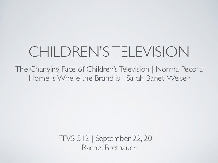 CHILDREN'S TELEVISIONThe Changing Face of Children's Television | Norma Pecora   Home is Where the Brand is | Sarah Banet-...