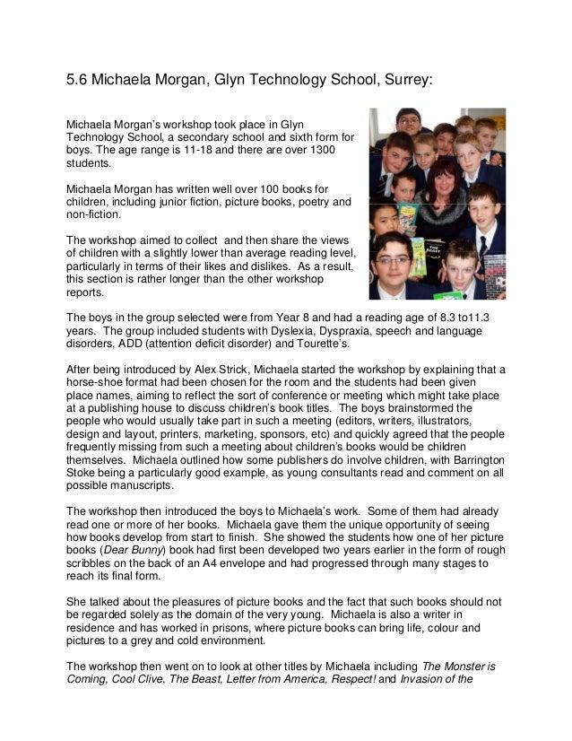 5.6 Michaela Morgan, Glyn Technology School, Surrey:Michaela Morgan's workshop took place in GlynTechnology School, a seco...