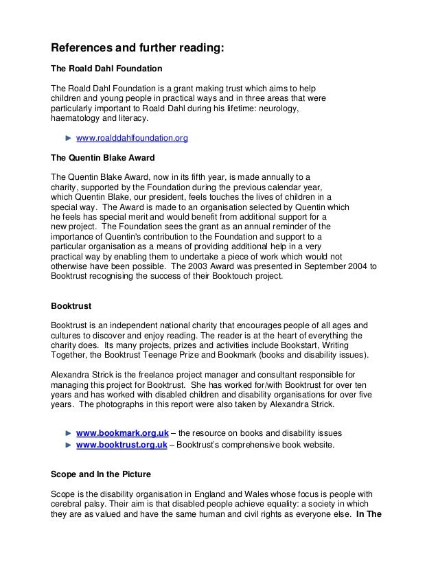 References and further reading:The Roald Dahl FoundationThe Roald Dahl Foundation is a grant making trust which aims to he...