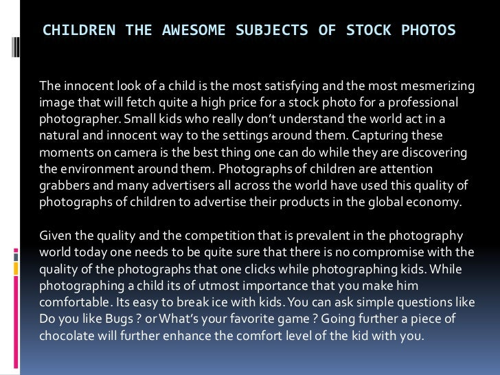CHILDREN THE AWESOME SUBJECTS OF STOCK PHOTOSThe innocent look of a child is the most satisfying and the most mesmerizingi...