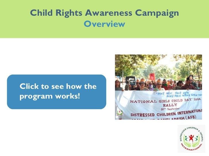 Child Rights Awareness Campaign Overview Click to see how the program works! Click to see how the program works!