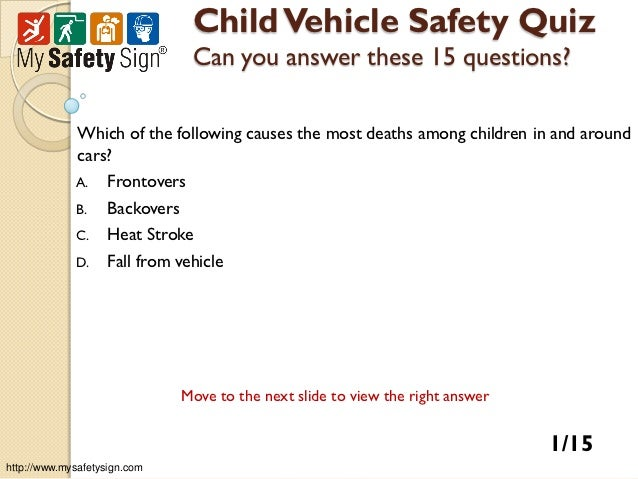 Child Vehicle Safety Quiz                                Can you answer these 15 questions?              Which of the foll...