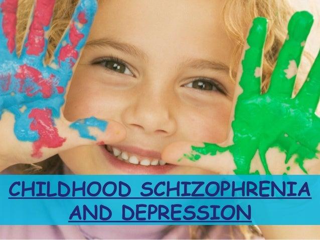 CHILDHOOD SCHIZOPHRENIA AND DEPRESSION