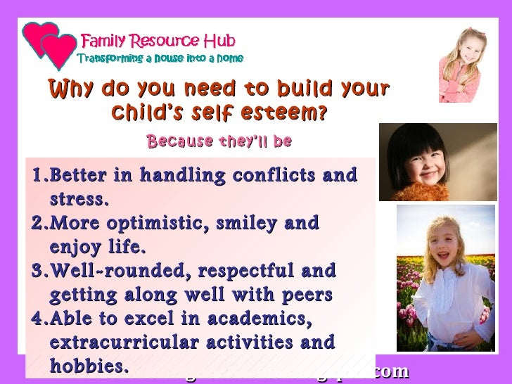 family integration and childrens self esteem A sense of family self-esteem your child's self-esteem initially develops within the family and thus is influenced greatly by the feelings and perceptions that a .