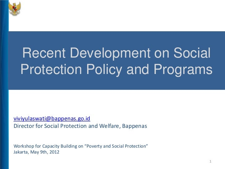 Recent Development on Social   Protection Policy and Programsviviyulaswati@bappenas.go.idDirector for Social Protection an...