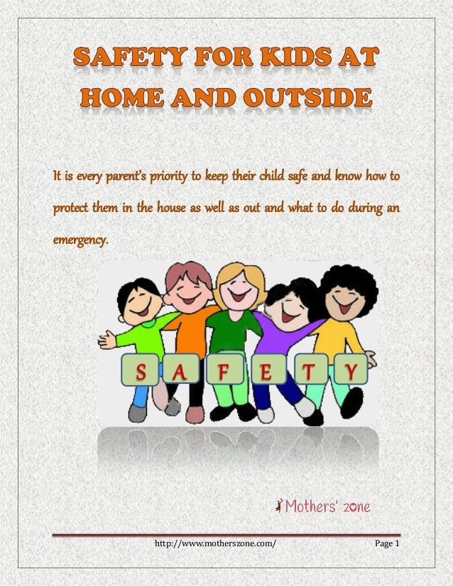 http://www.motherszone.com/ Page 1 It is every parent's priority to keep their child safe and know how to protect them in ...