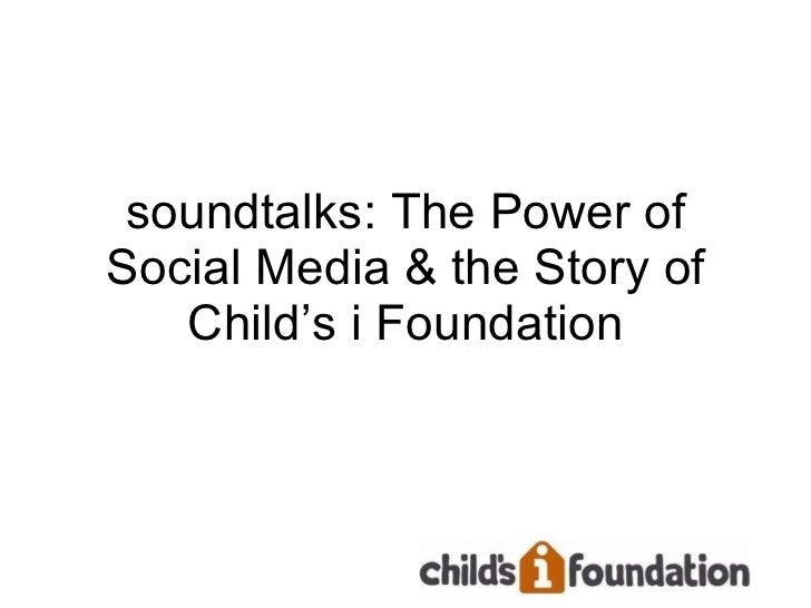 soundtalks: The Power of Social Media & the Story of Child's i Foundation