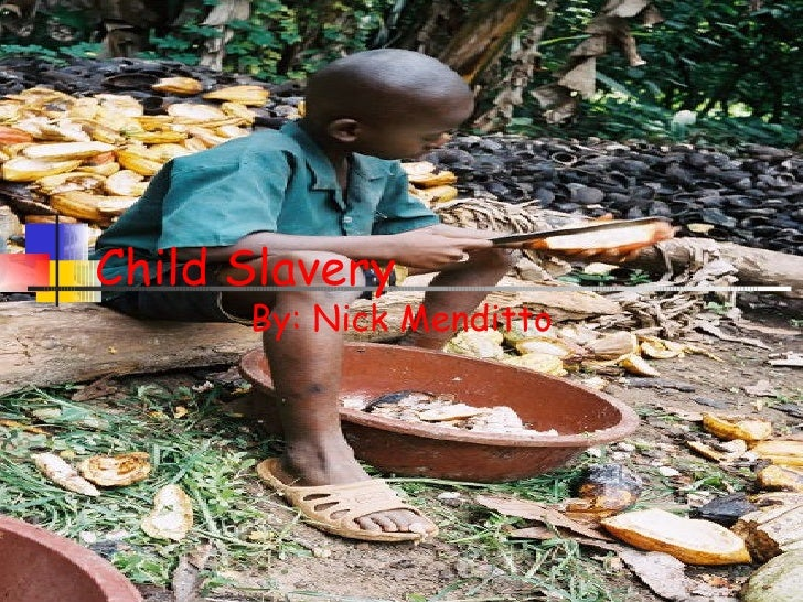 Child Slavery   By: Nick Menditto