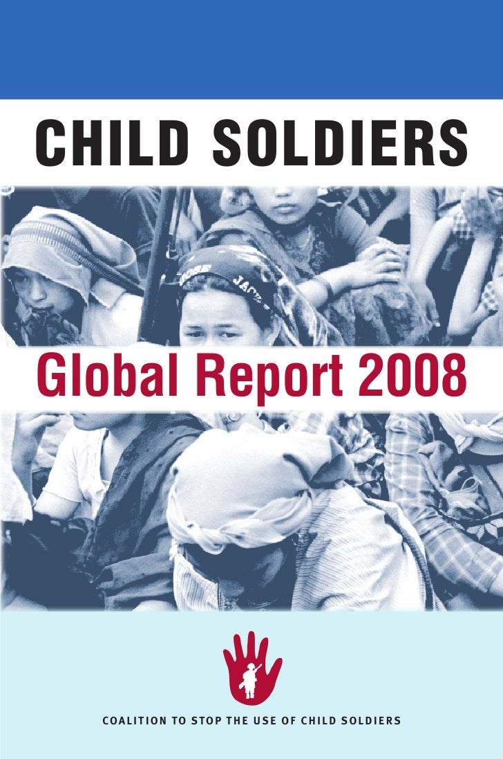 """child soldiers report 2012 The wider perception about child soldiers assumes that all child soldiers were forced or kidnapped however, statistics from a study conducted by doctor natalia springer in 2012 suggest that many children """"volunteer"""" often as a result of economic or social pressures, or because they believe the group will offer an income, food or security."""