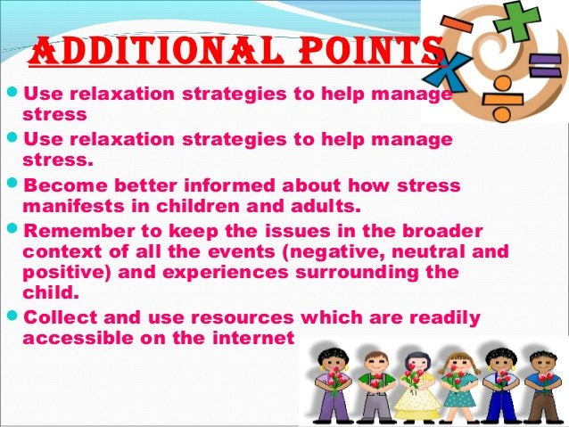 AdditionAl Points Use relaxation strategies to help manage stress Use relaxation strategies to help manage stress. Beco...