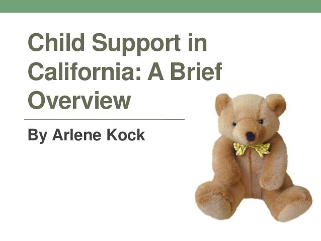 Child Support inCalifornia: A BriefOverviewBy Arlene Kock