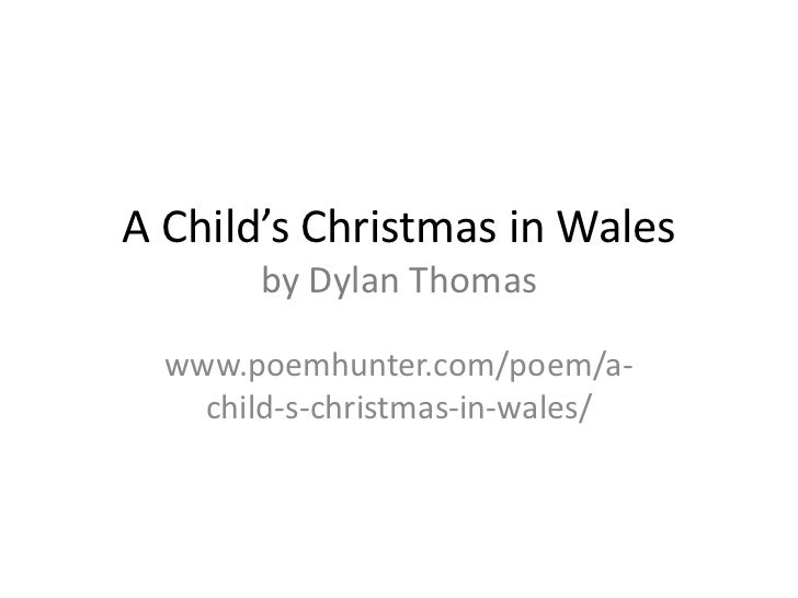 A Child's Christmas in Walesby Dylan Thomas<br />www.poemhunter.com/poem/a-child-s-christmas-in-wales/<br />