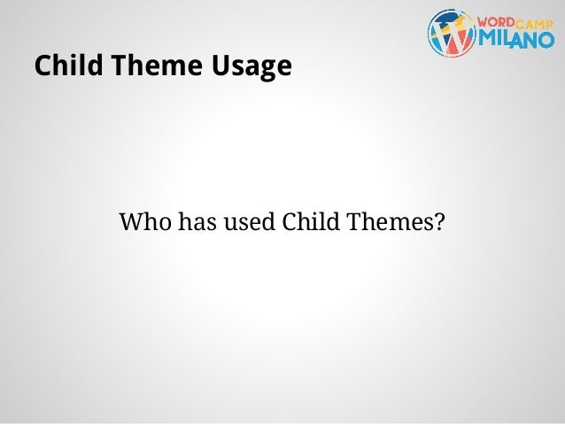 child theme usage who has used child themes
