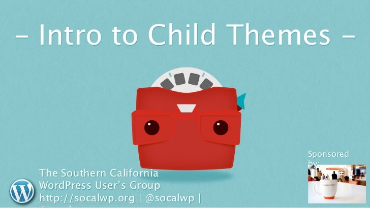 - Intro to Child Themes -                                   Sponsored                                   by: The Southern C...