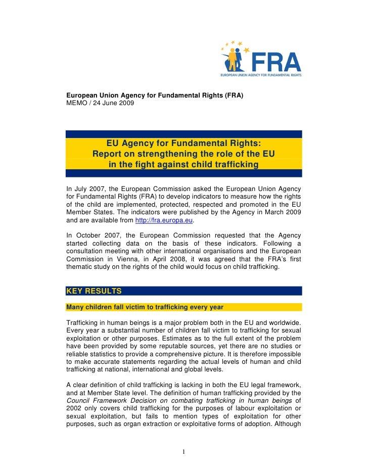 European Union Agency for Fundamental Rights (FRA) MEMO / 24 June 2009                EU Agency for Fundamental Rights:   ...