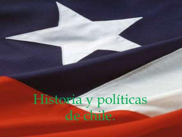 Historia y políticas de chile.<br />