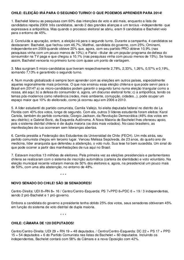 CHILE: ELEIÇÃO IRÁ PARA O SEGUNDO TURNO! O QUE PODEMOS APRENDER PARA 2014! 1. Bachelet liderou as pesquisas com 60% das in...