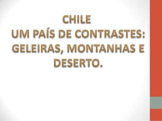 A cor vermelha simboliza e homenageia os bravos chilenos que morreram durante a guerra de independência. A cor branca repr...