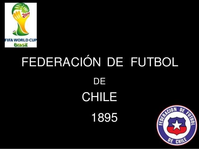 FEDERACIÓN DE FUTBOL DE CHILE 1895