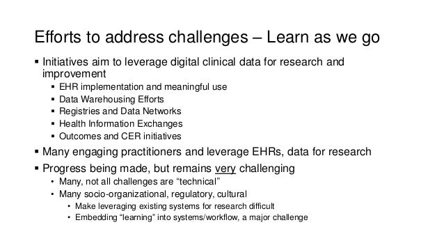 The Current Research-Practice Paradigm and a Learning Health System • Challenge and opportunities today • Informed by EBM:...