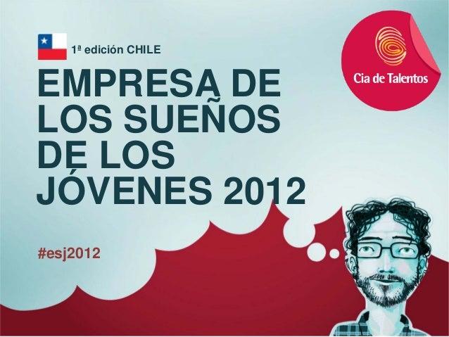 1ª edición CHILEEMPRESA DELOS SUEÑOSDE LOSJÓVENES 2012#esj2012