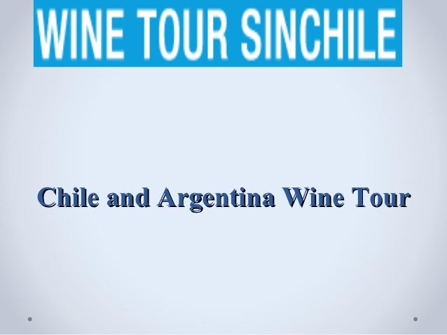 Chile and Argentina Wine Tour