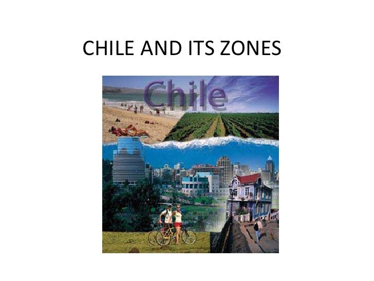 CHILE AND ITS ZONES<br />