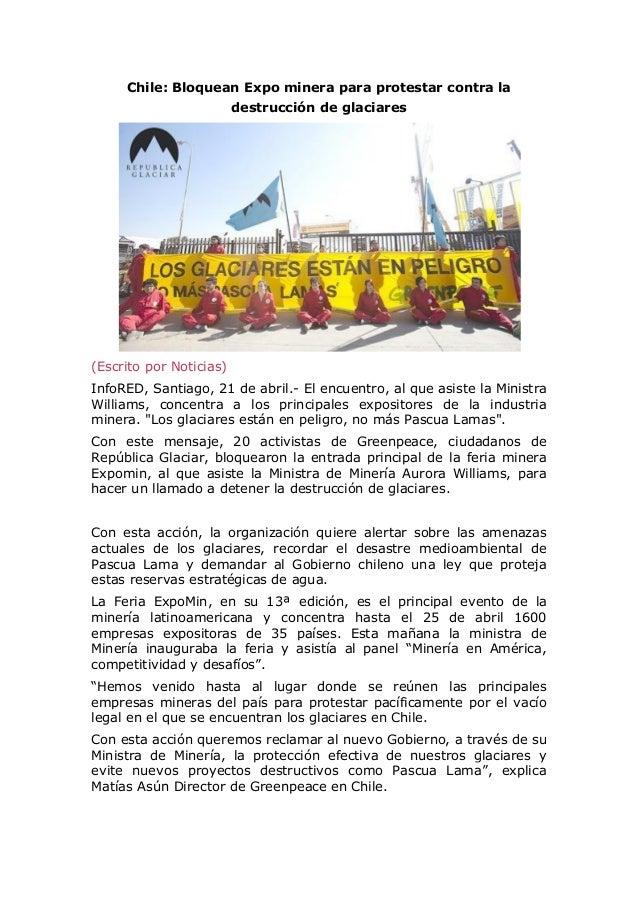 Chile: Bloquean Expo minera para protestar contra la destrucción de glaciares (Escrito por Noticias) InfoRED, Santiago, 21...