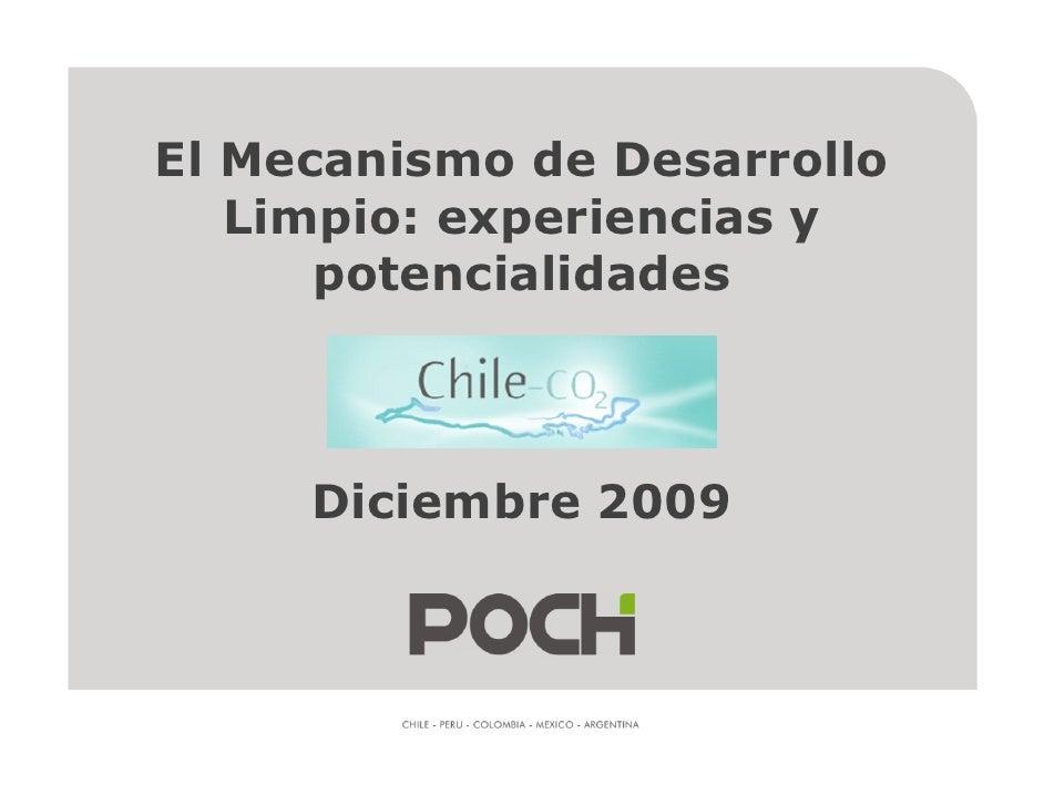 El Mecanismo de Desarrollo    Limpio: experiencias y       potencialidades         Diciembre 2009