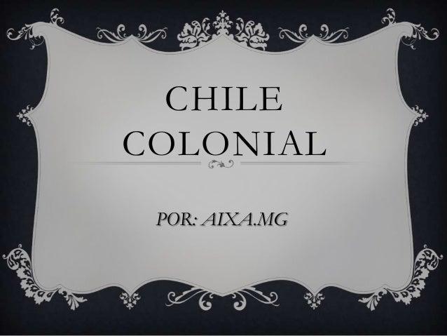 CHILECOLONIALPOR: AIXA.MG