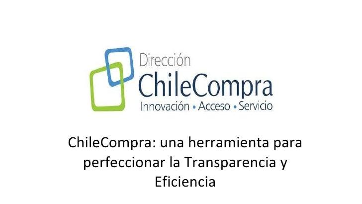 ChileCompra: una herramienta para perfeccionar la Transparencia y Eficiencia
