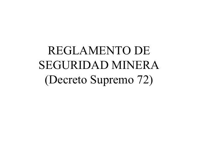 REGLAMENTO DE SEGURIDAD MINERA (Decreto Supremo 72)