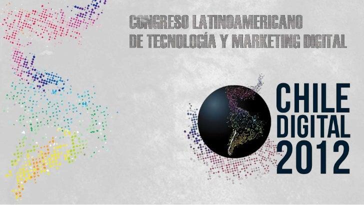 CONGRESO LATINOMERICANO CHILE DIGITAL 12/12/12               SudaméricaSantiagochile                       ¿Sabías que Lat...