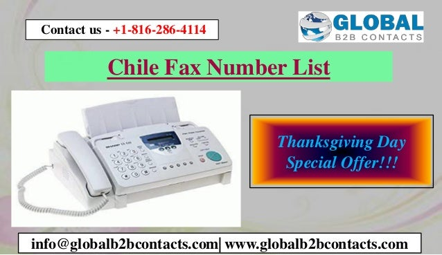 Chile Fax Number List info@globalb2bcontacts.com| www.globalb2bcontacts.com Contact us - +1-816-286-4114 Thanksgiving Day ...