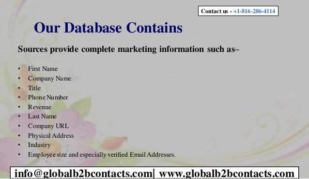 Our Database Contains Sources provide complete marketing information such as– • First Name • Company Name • Title • PhoneN...