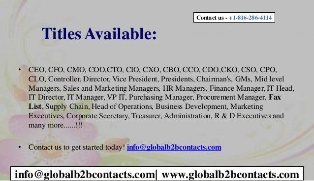 Titles Available: • CEO, CFO, CMO, COO,CTO, CIO, CXO, CBO, CCO, CDO,CKO, CSO, CPO, CLO, Controller, Director, Vice Preside...