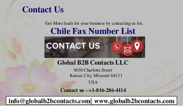 Contact Us Get More leads for your business by contacting us for, Chile Fax Number List Global B2B Contacts LLC 9030 Charl...