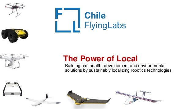 The Power of Local Building aid, health, development and environmental solutions by sustainably localizing robotics techno...